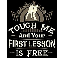 Tough Me And Your First Lesson Is Free Photographic Print