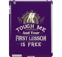 Tough Me And Your First Lesson Is Free iPad Case/Skin