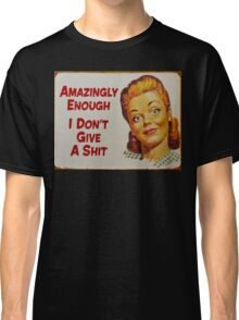 And Have A Nice Day Classic T-Shirt