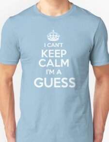 Surname or last name Guess? I can't keep calm, I'm a Guess! T-Shirt