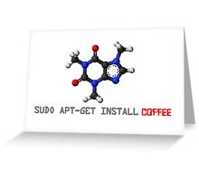 Coffee - Get Install Coffee Greeting Card