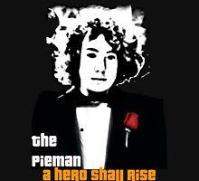pieman shall rise again Unisex T-Shirt