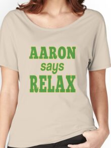 AARON says RELAX Women's Relaxed Fit T-Shirt
