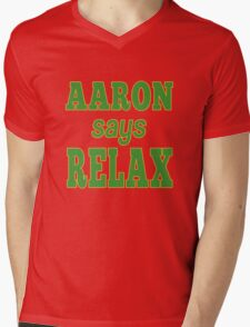 AARON says RELAX Mens V-Neck T-Shirt