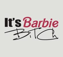 its barbie  by Tiffany O'Brien