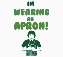 I'm Wearing An Apron! by Rachel Miller