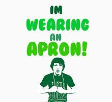 I'm Wearing An Apron! T-Shirt