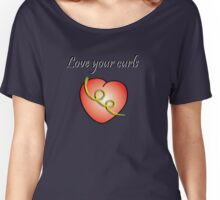 Love Your Curls Women's Relaxed Fit T-Shirt