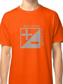 Expose Yourself Classic T-Shirt