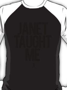 Janet Taught Me - Black T-Shirt