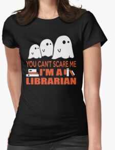 You Can't Scare Me I'm A Librarian T-Shirt