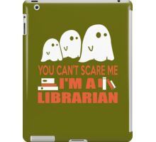 You Can't Scare Me I'm A Librarian iPad Case/Skin
