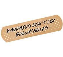 Bandaid's Don't Fix Bullet Holes Photographic Print