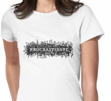 Procrastinate. Womens Fitted T-Shirt