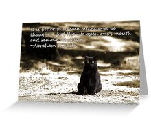 Black Cat Card with Remain Silent Quote Greeting Card