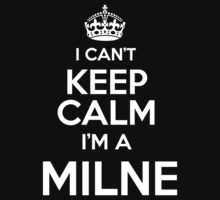 Surname or last name Milne? I can't keep calm, I'm a Milne! by hadessquintz