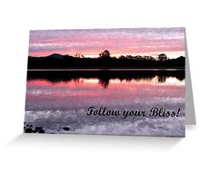 Follow your Bliss.... Greeting Card