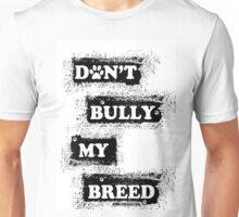 DON'T BULLY MY BREED V2 Unisex T-Shirt
