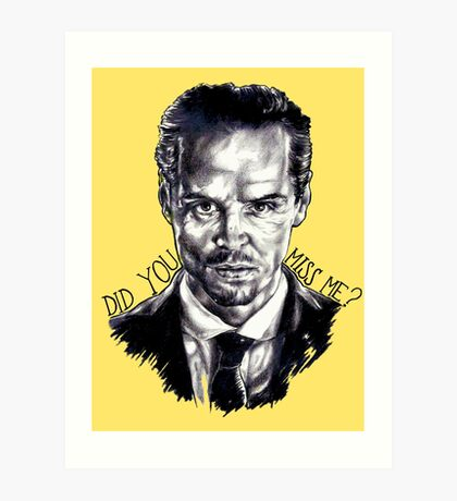 Did you miss me? (J. Moriarty) Art Print