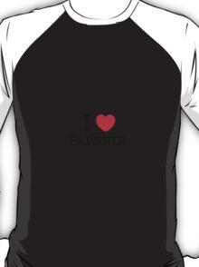 I Love PARSNIP T-Shirt