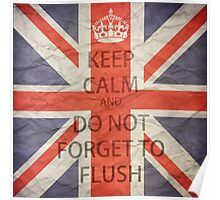 Keep Calm and Do Not Forget to Flush Poster