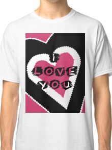 I Love You Heart in Pink and Black Classic T-Shirt