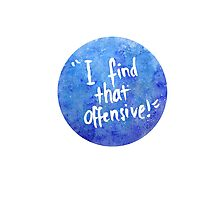 """""""I find that offensive"""" Design Photographic Print"""