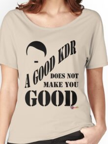 A Good KDR Women's Relaxed Fit T-Shirt