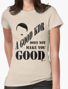 A Good KDR Womens Fitted T-Shirt