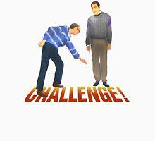 Challenge! Unisex T-Shirt