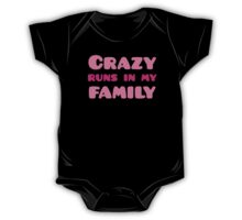 Crazy runs in my family One Piece - Short Sleeve