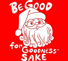 Be good for goodness' sake by boggsnicolas