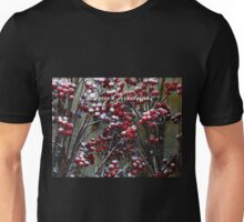 Merry Christmas - Snow covered Red Berries  Unisex T-Shirt