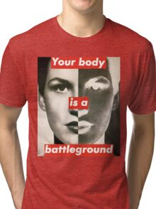 Your Body is a Battleground Tri-blend T-Shirt