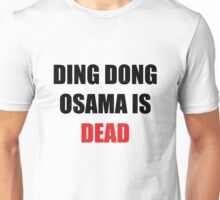Osama Is Dead Unisex T-Shirt