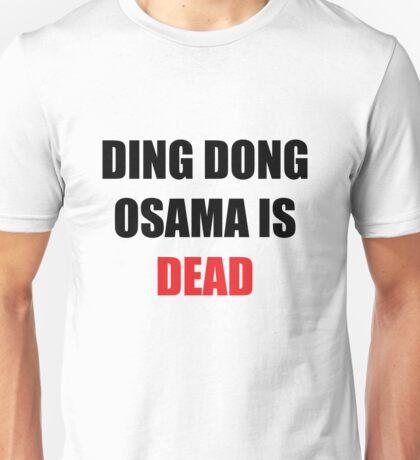 Osama Is Dead Unisex T-Shirt