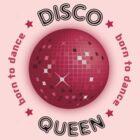 Disco Queen - Born to Dance by Paul Welding