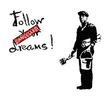 Follow your dreams! Photographic Print