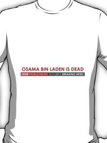 Osama is DEAD BBC T-Shirt