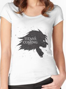 Titans are Coming.. Women's Fitted Scoop T-Shirt