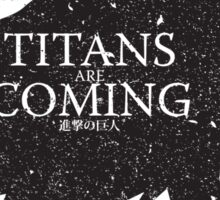 Titans are Coming.. Sticker