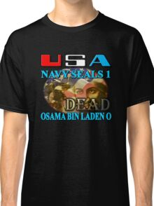 Osama Bin Laden is Dead Classic T-Shirt