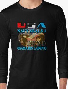 Osama Bin Laden is Dead Long Sleeve T-Shirt