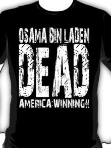 Osama is Dead - Dark T-Shirt