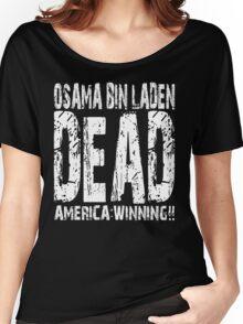 Osama is Dead - Dark Women's Relaxed Fit T-Shirt
