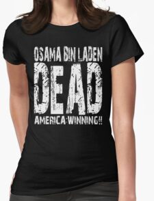 Osama is Dead - Dark Womens Fitted T-Shirt
