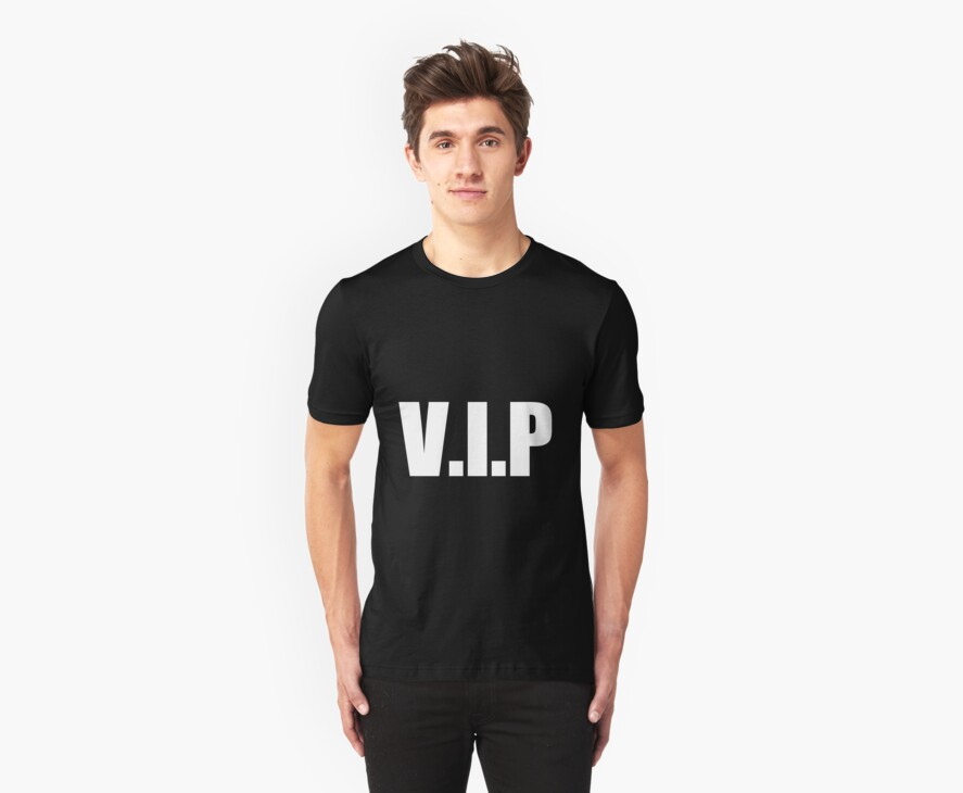 VIP I am, you are, we are VIP! by mrmilkman