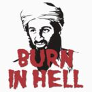 Osama Bin Laden Burn in Hell! by gleekgirl
