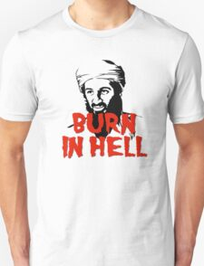 Osama Bin Laden Burn in Hell! Unisex T-Shirt