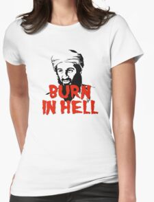 Osama Bin Laden Burn in Hell! Womens Fitted T-Shirt
